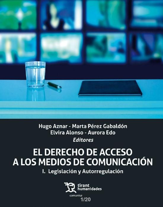 El Derecho de Acceso a los Medios de Comunicación. I. Legislación y Autorregulación