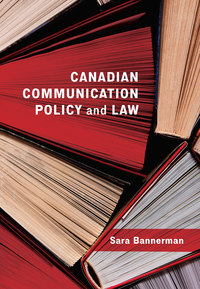 Canadian Communication Policy and Law