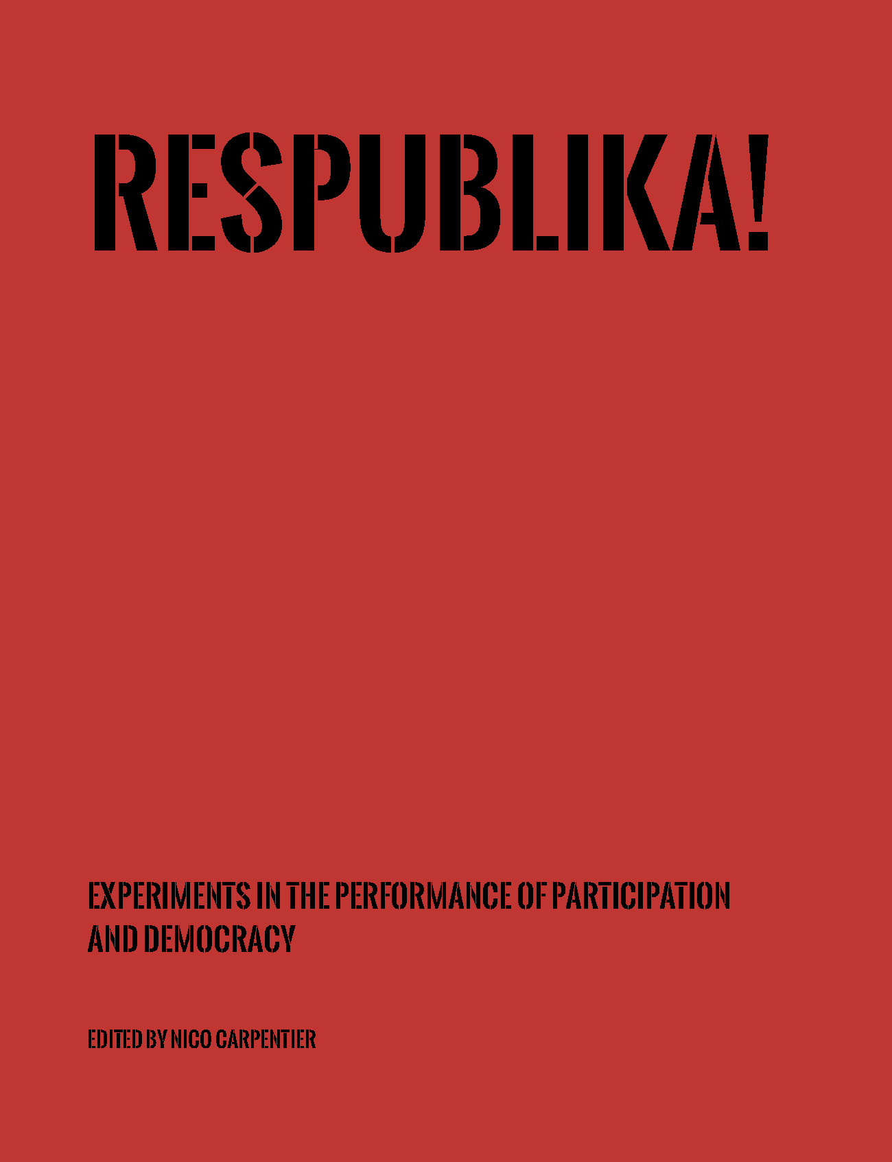 Respublika! Experiments in the Performance of Participation and Democracy