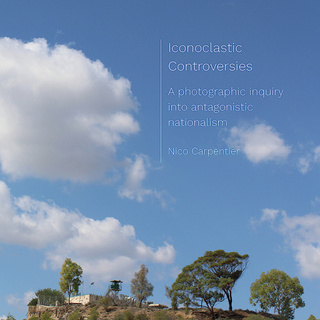 Iconoclastic Controversies: A photographic inquiry into antagonistic nationalism