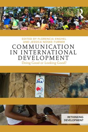 "Communication in International Development: Doing Good or Looking Good? This newly published book can be read online for free until 25th October, 2018 at <a href=""https://rdcu.be/4fuv"" target=""_blank"">https://rdcu.be/4fuv </a> Edited by Florencia Enghel and Jessica Noske-Turner"