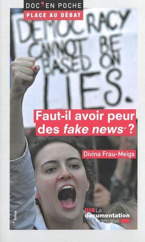Faut-il avoir peur des fake news?