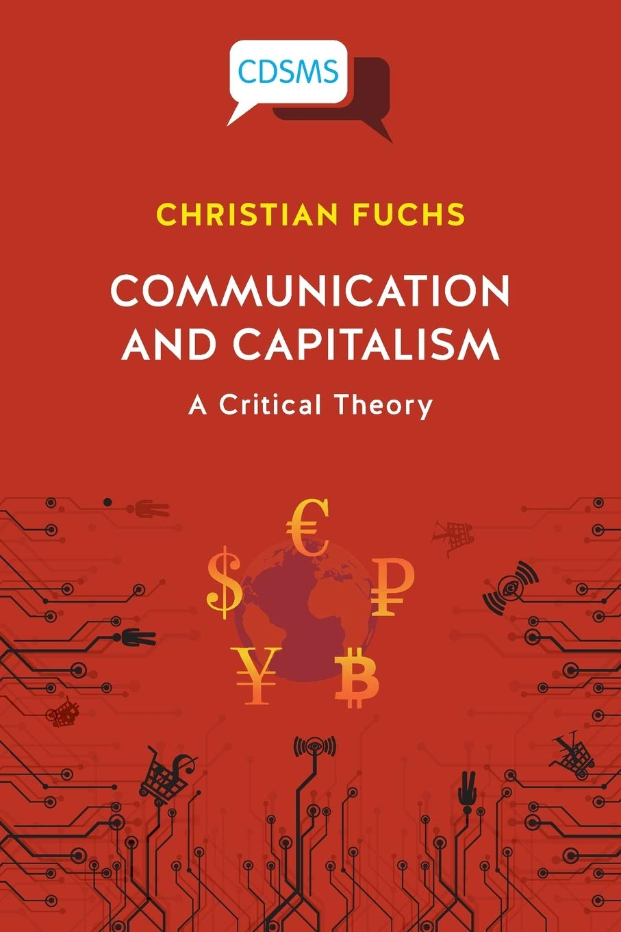 Communication and Capitalism: A Critical Theory