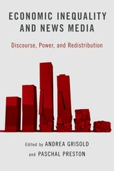 Economic Inequality and News Media: Discourse, Power, and Redistribution