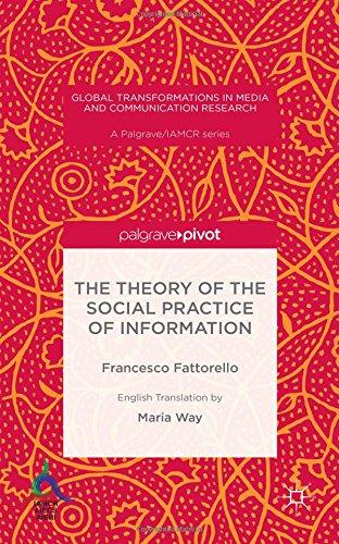 <i>The Theory of the Social Practice of Information</i> <br>Francesco Fattorello with a contribution by Giuseppe Ragnetti