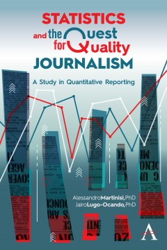 Statistics and the Quest for Quality Journalism