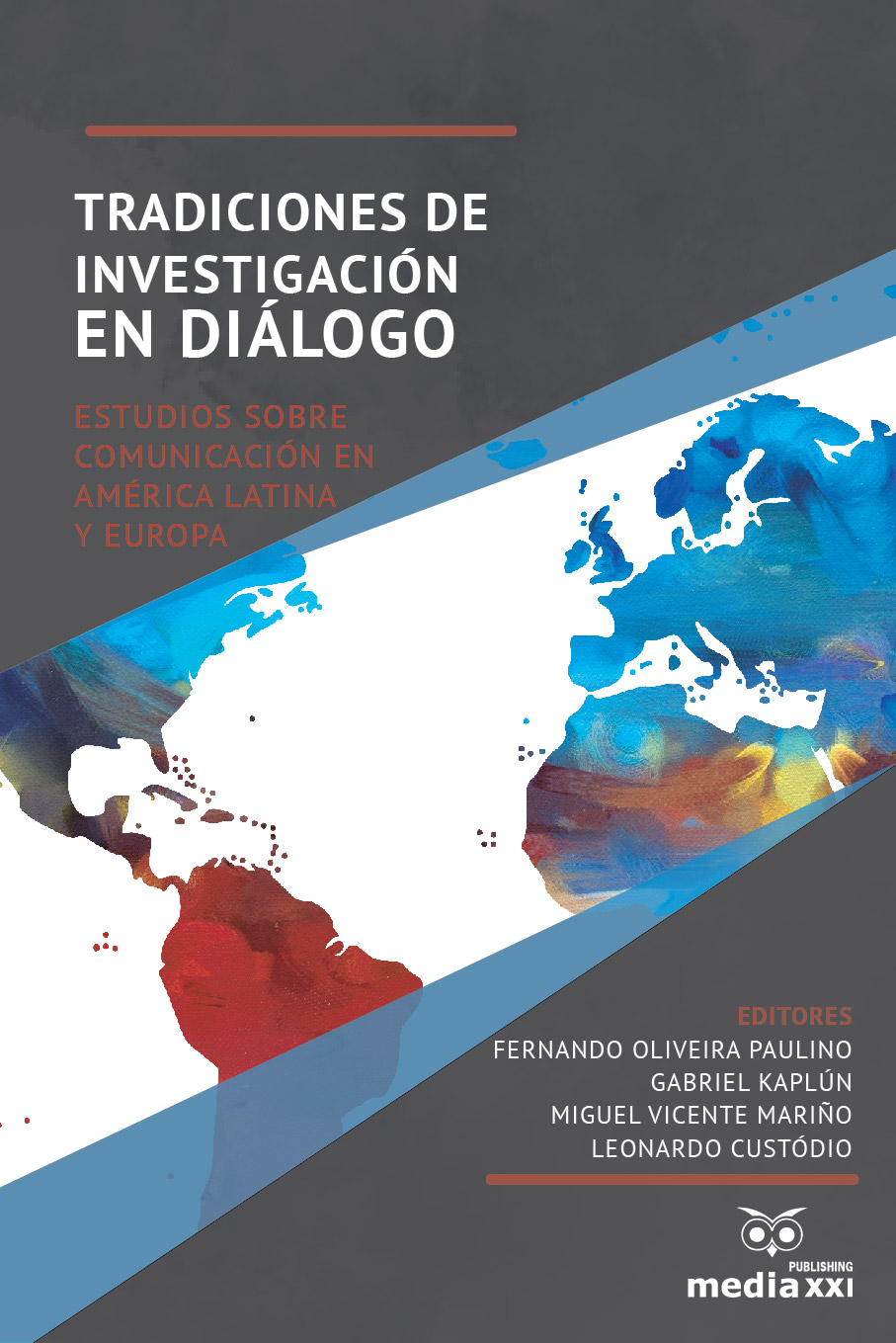 Research Traditions in Dialogue: Communication Studies in Latin America and Europe