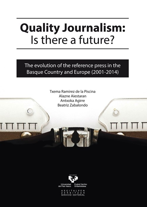 Quality journalism: Is there a future? The evolution of the reference press in the Basque Country and Europe (2001-2014)