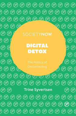 Digital Detox: The Politics of Disconnecting