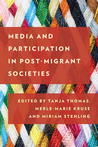 Media and Participation in Post‐Migrant Societies