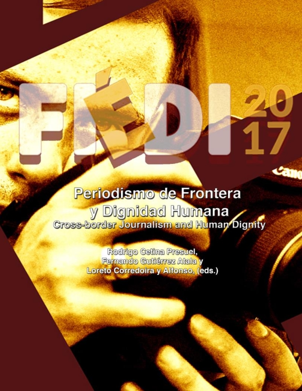 Periodismo de frontera y dignidad humana / Cross-Border Journalism and Human Dignity