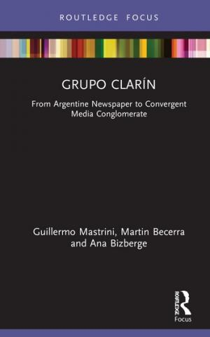 Grupo Clarín: From Argentine Newspaper to Convergent Media Conglomerate