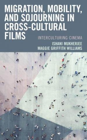 Migration, Mobility and Sojourning in Cross-cultural Films